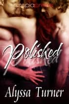 Polished ebook by Alyssa Turner