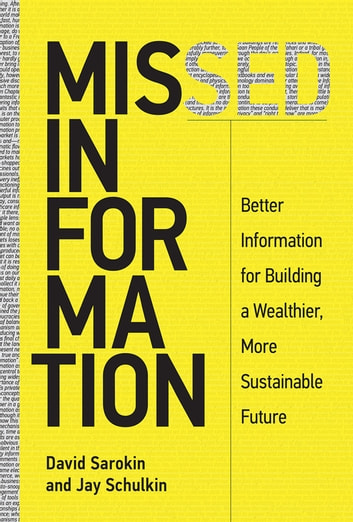 Missed Information - Better Information for Building a Wealthier, More Sustainable Future ebook by David Sarokin,Jay Schulkin