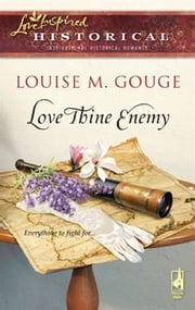 Love Thine Enemy ebook by Louise M. Gouge