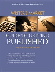 Writer's Market Guide to Getting Published ebook by Editors of Writers Digest Books