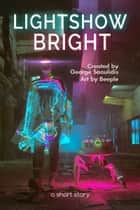 Lightshow Bright ebook by George Saoulidis