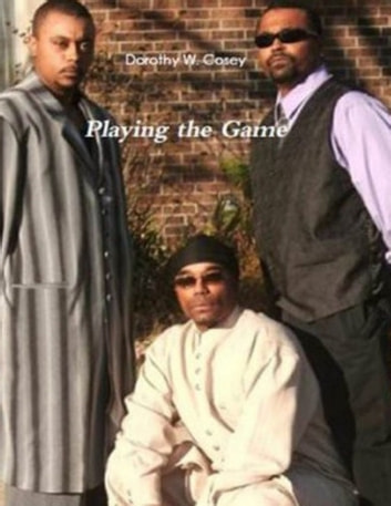 Playing the Game ebook by Dorothy W. Cosey