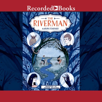 The Riverman audiobook by Aaron Starmer