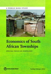 Economics of South African Townships: Special Focus on Diepsloot ebook by Mahajan, Sandeep