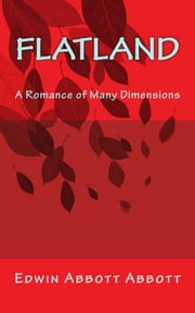 Flatland - A Romance of Many Dimensions ebook by Edwin Abbott Abbott
