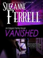 VANISHED, A Romantic Suspense Novel ebook by Suzanne Ferrell