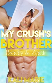 My Crush's Brother | 3. Bradly & Zack ebook by Kali Marie