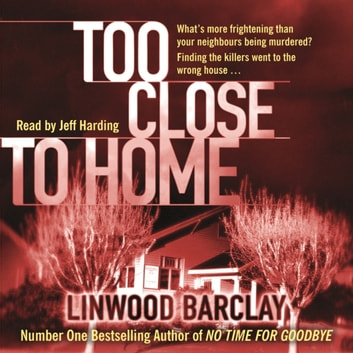Too Close to Home audiobook by Linwood Barclay