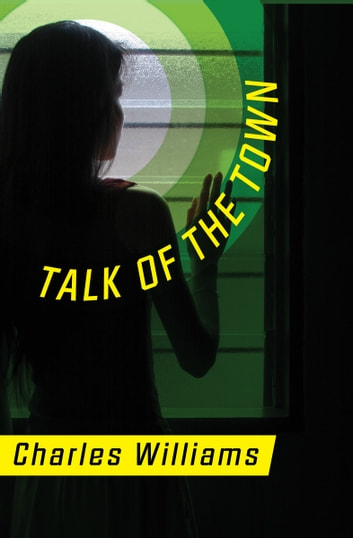 Talk of the Town ebook by Charles Williams