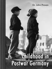 Childhood in Postwar Germany ebook by John Provan