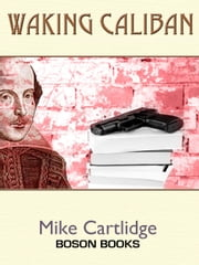 Waking Caliban ebook by Michael Cartlidge