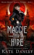 Maggie for Hire ebook by Kate Danley