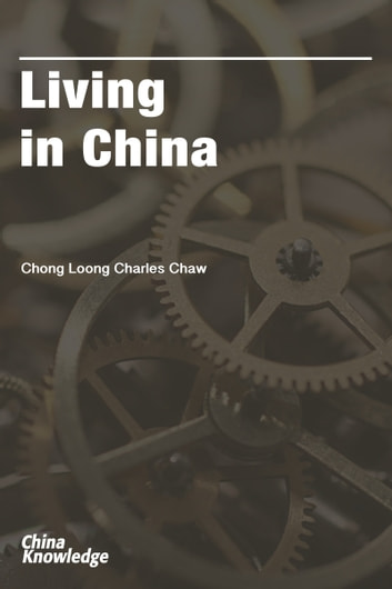 Living in China ebook by Chong Loong Charles Chaw