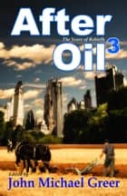 After Oil 3: The Years of Rebirth ebook by John Michael Greer