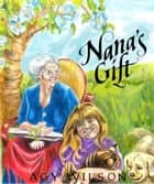 Nana's Gift ebook by Agy Wilson
