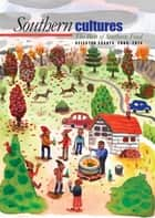 The Best of Southern Food - Selected Essays from Southern Cultures, 2008-2014 ebook by Harry L. Watson, Marcie Cohen Ferris
