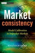 Market Consistency ebook by Malcolm Kemp