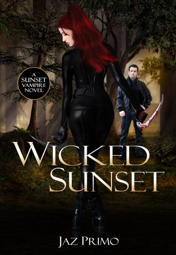 Wicked Sunset (Sunset Vampire Series, Book 4) ebook by Jaz Primo