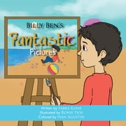 Billy Ben's Fantastic Pictures ebook by Sabra Kiani