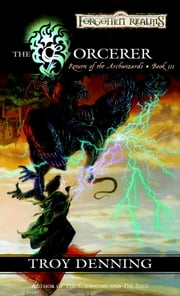 The Sorcerer - Return of the Archwizards, Book III ebook by Troy Denning