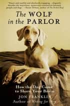 The Wolf in the Parlor ebook by Jon Franklin