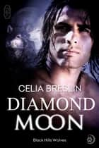 Diamond Moon ebook by Celia Breslin