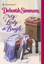 My Lady De Burgh ebook by Deborah Simmons