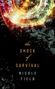 The Shock of Survival ebook by Nicole Field
