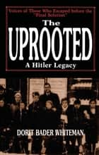 The Uprooted ebook by Dorit Bader Whiteman