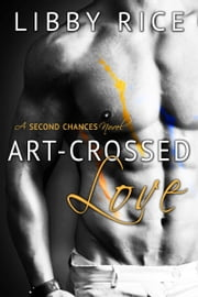 Art-Crossed Love ebook by Libby Rice