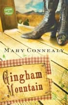 Gingham Mountain ebook by Mary Connealy