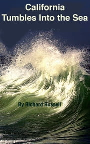 California Tumbles into the Sea ebook by Rick Russell