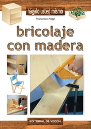 Bricolaje con madera ebook by Francesco Poggi