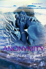 Anonymity ebook by Amber Lea Easton