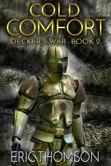 Cold Comfort - Decker's War, #2 ebook by Eric Thomson