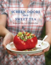 Screen Doors and Sweet Tea - Recipes and Tales from a Southern Cook ebook by Martha Hall Foose