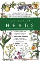 The Way of Herbs ebook by Michael Tierra