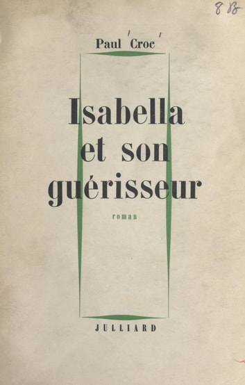 Isabella et son guérisseur ebook by Paul Croc