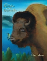 The Buffalo and the Butterfly ebook by Pahana,Qiao