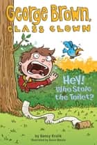 Hey! Who Stole the Toilet? #8 ebook by Nancy Krulik, Aaron Blecha