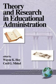 Theory and Research in Educational Administration: Volume 1, Theory and Research in Educational Administration ebook by Hoy, Wayne K.
