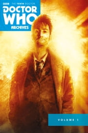 Doctor Who: The Tenth Doctor Archives Omnibus Vol.1 ebook by Gary Russell,Tony Lee,Nick Roche,Jose Maria Beroy,Stafano Martino,Micro Perfederici,Pia Guerra,Kelly Yates,Pia Guerra,Kent Archer,Shaynne Corbett,Rick Ketcham,Brian Shearer,John Wycough,Kelly. Yates,Charlie Kirchoff,Tom Smith,Kris Carter,Liam Shalloo