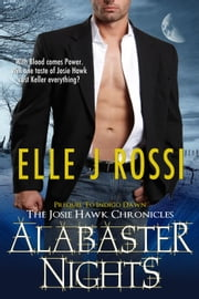 Alabaster Nights - The Josie Hawk Chronicles, #1 ebook by Elle J Rossi