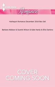 Harlequin Romance December 2016 Box Set - Winter Wedding for the Prince\Christmas in the Boss's Castle\Her Festive Doorstep Baby\Holiday with the Mystery Italian ebook by Barbara Wallace,Scarlet Wilson,Kate Hardy,Ellie Darkins