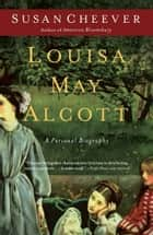 Louisa May Alcott ebook by Susan Cheever