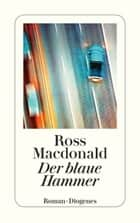 Der blaue Hammer ebook by Ross Macdonald