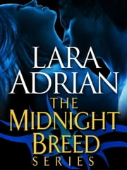 The Midnight Breed Series 3-Book Bundle - Kiss of Midnight, Kiss of Crimson, Midnight Awakening ebook by Lara Adrian