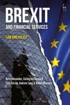 Brexit and Financial Services - Law and Policy ebook by Professor Kern Alexander, Professor Catherine Barnard, Professor Eilís Ferran,...