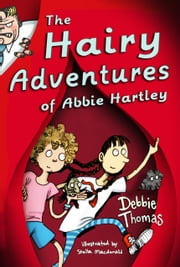The Hairy Adventures of Abbie Hartley ebook by Debbie Thomas