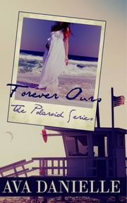 Forever Ours (The Polaroid Series) Book 2 ebook by Ava Danielle